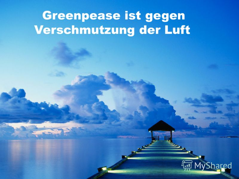 Greenpease ist gegen Verschmutzung der Luft