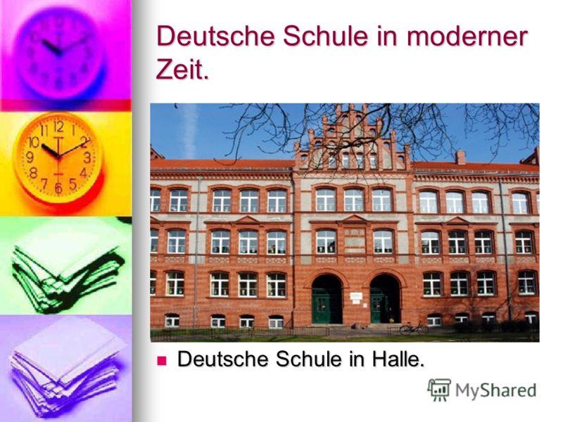 Deutsche Schule in moderner Zeit. Deutsche Schule in Halle. Deutsche Schule in Halle.