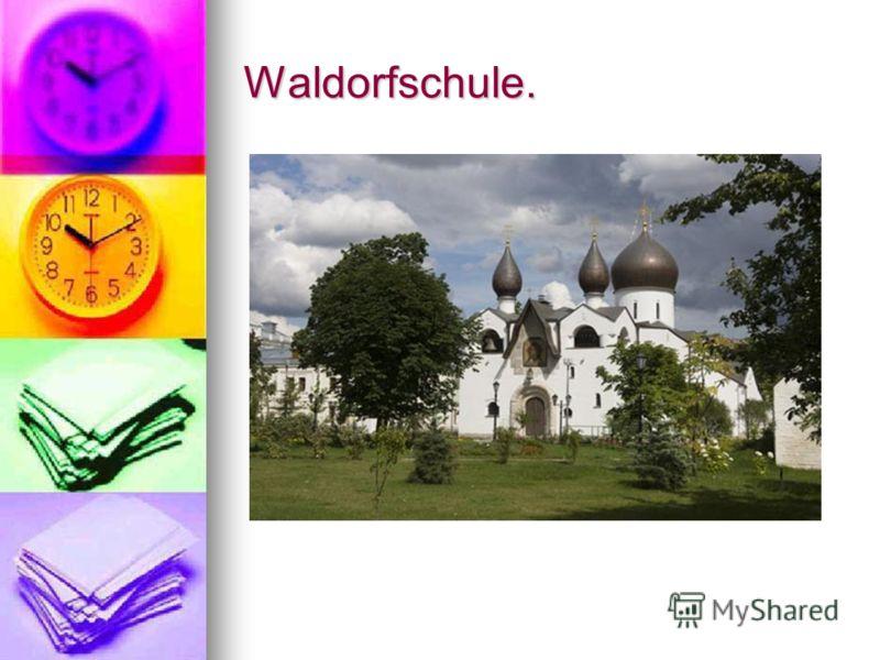 Waldorfschule.