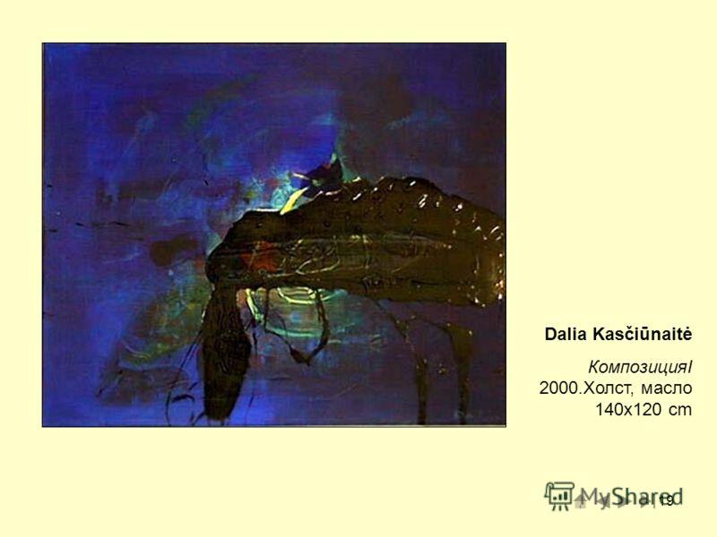 19 Dalia Kasčiūnaitė КомпозицияI 2000.Холст, масло 140x120 cm