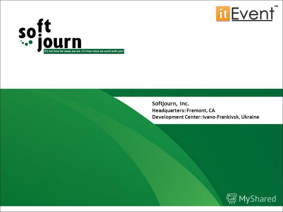 Softjourn, Inc. Headquarters: Fremont, CA Development Center: Ivano-Frankivsk, Ukraine
