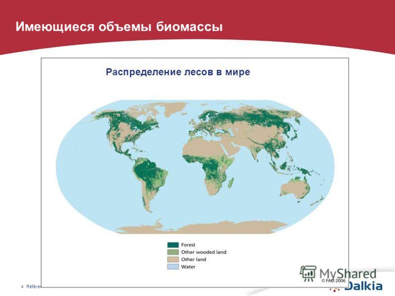 Références, date et lieu4 Имеющиеся объемы биомассы Распределение лесов в мире