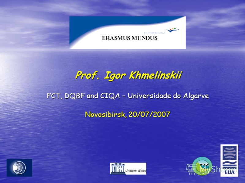 Prof. Igor Khmelinskii FCT, DQBF and CIQA – Universidade do Algarve Novosibirsk, 20/07/2007