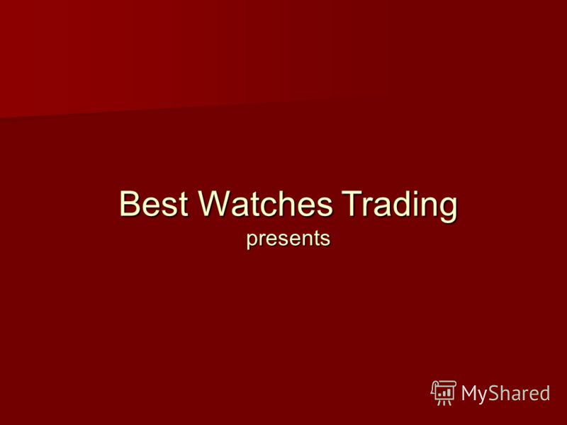 Best Watches Trading presents