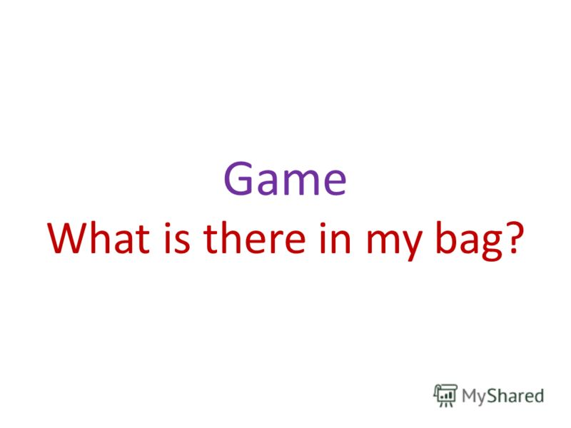 Game What is there in my bag?