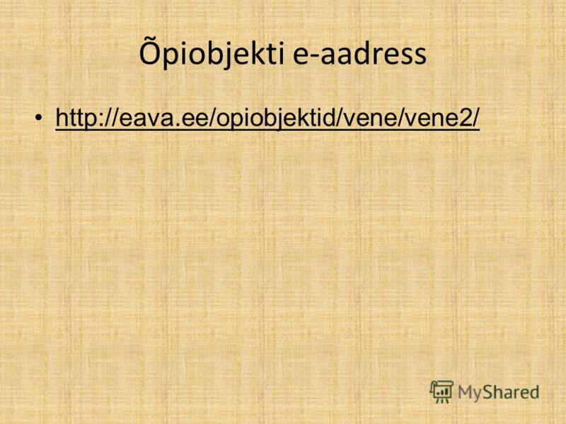 Õpiobjekti e-aadress http://eava.ee/opiobjektid/vene/vene2/