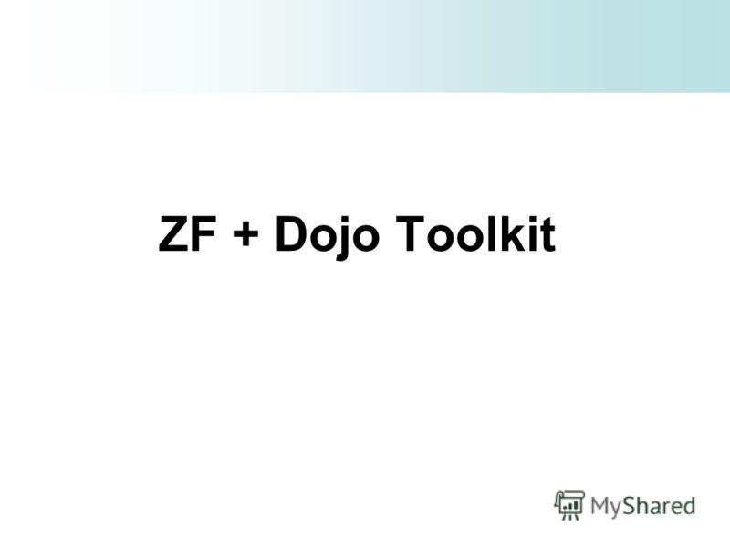 ZF + Dojo Toolkit