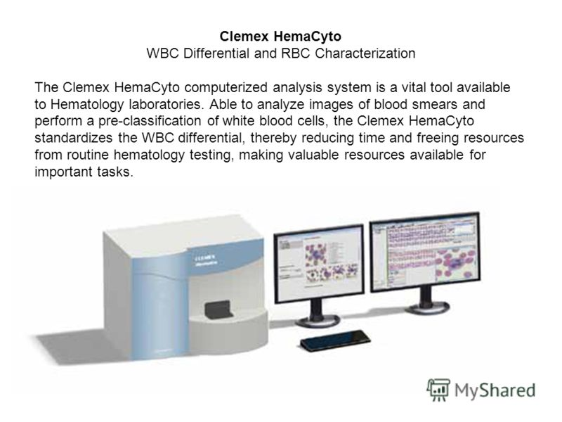 Clemex HemaCyto WBC Differential and RBC Characterization The Clemex HemaCyto computerized analysis system is a vital tool available to Hematology laboratories. Able to analyze images of blood smears and perform a pre-classification of white blood ce