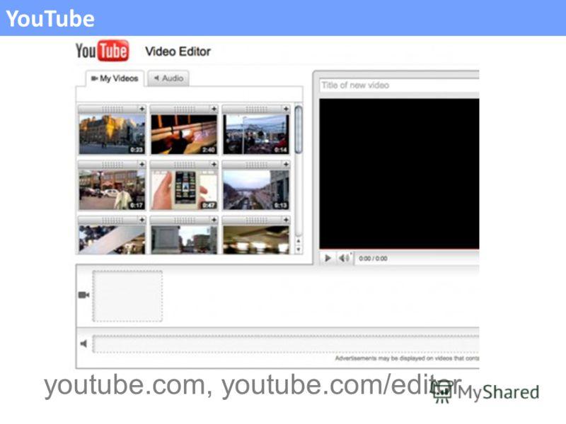 YouTube youtube.com, youtube.com/editor