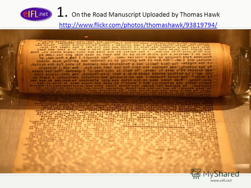 1. On the Road Manuscript Uploaded by Thomas Hawk http://www.flickr.com/photos/thomashawk/93819794/ http://www.flickr.com/photos/thomashawk/93819794/