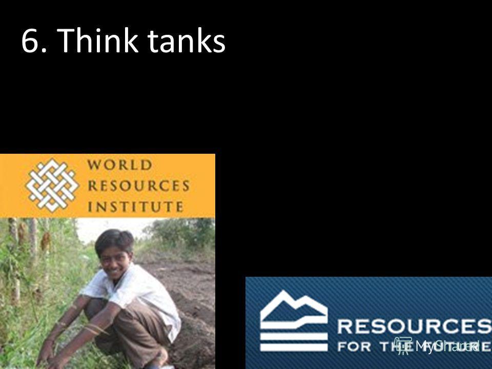 6. Think tanks