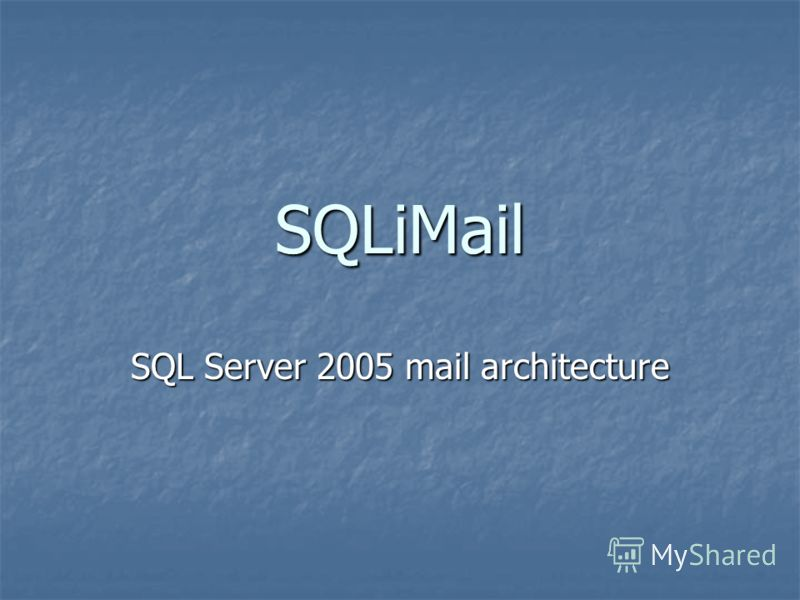 SQLiMail SQL Server 2005 mail architecture