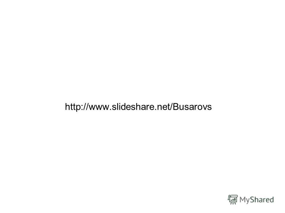 http://www.slideshare.net/Busarovs