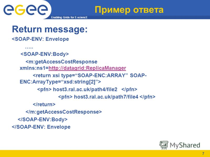 Enabling Grids for E-sciencE 7 Пример ответа Return message: