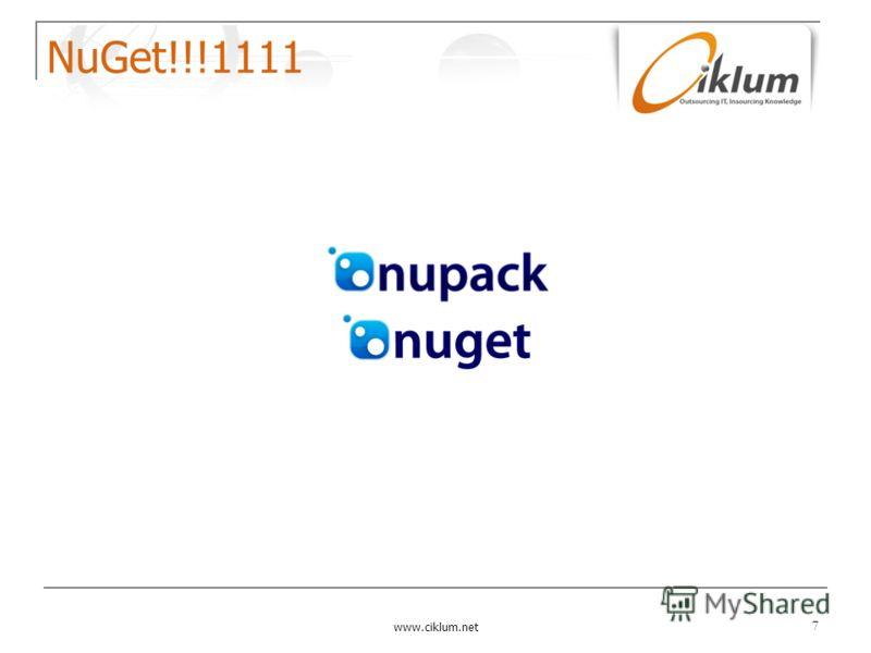 NuGet!!!1111 www.ciklum.net 7