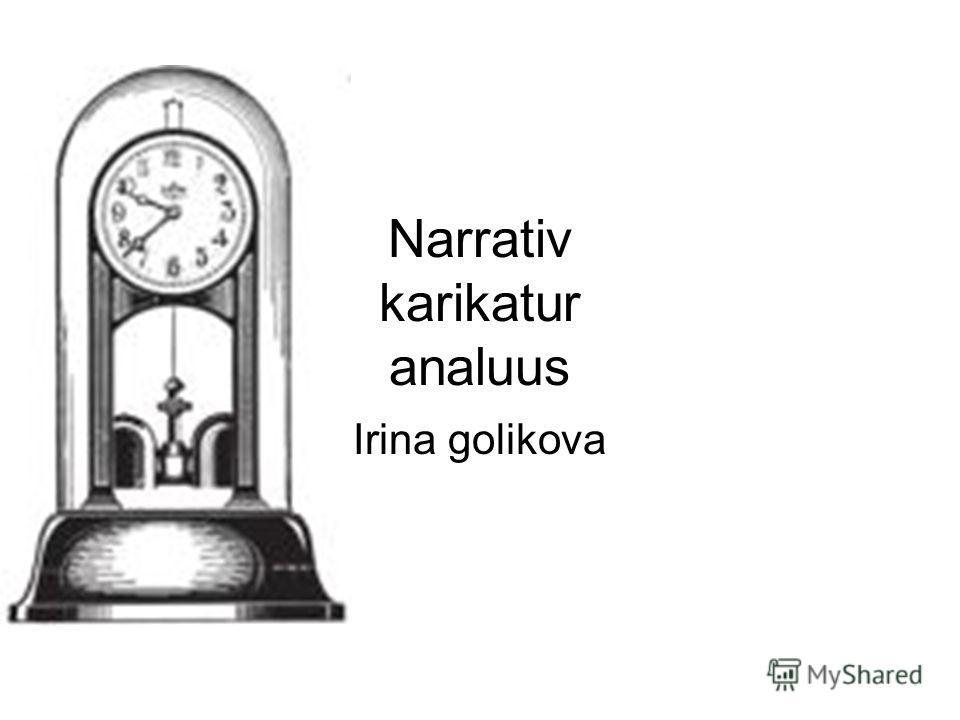 Narrativ karikatur analuus Irina golikova