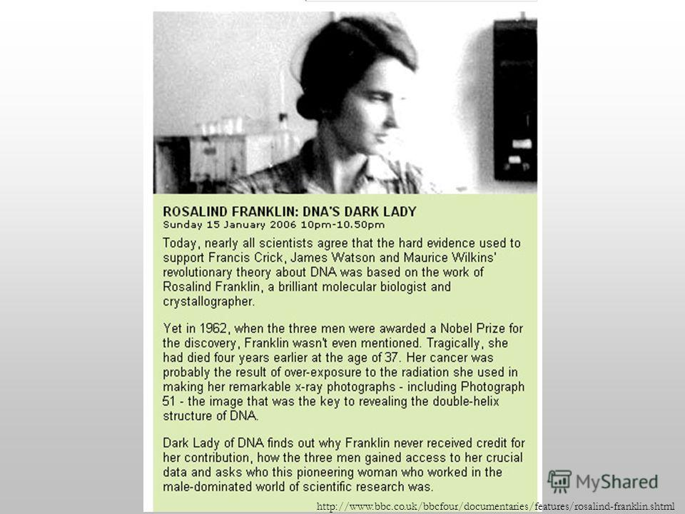 http://www.bbc.co.uk/bbcfour/documentaries/features/rosalind-franklin.shtml
