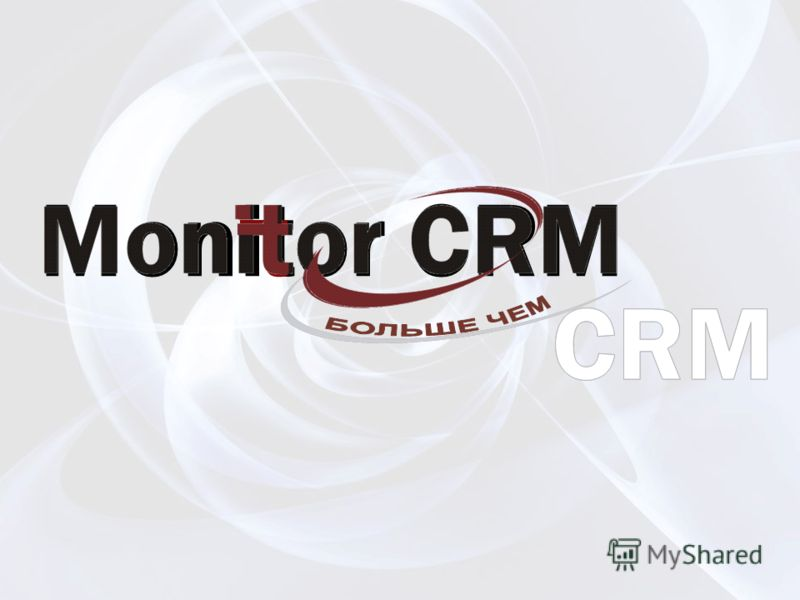 Moni t or CRM t