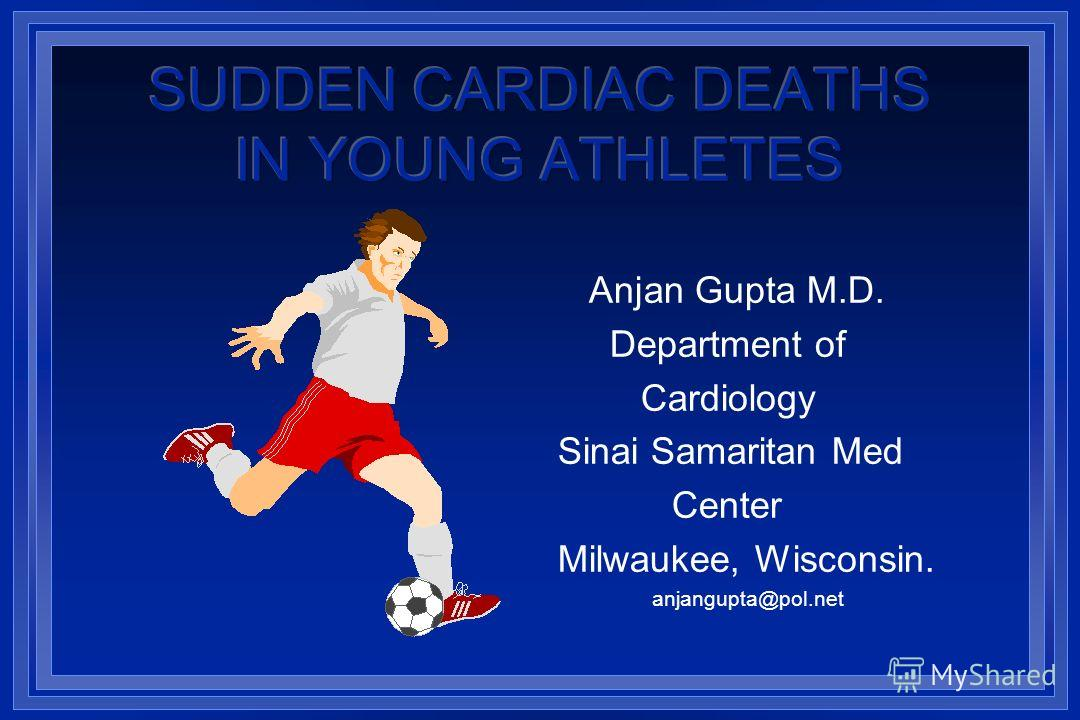Anjan Gupta M.D. Department of Cardiology Sinai Samaritan Med Center Milwaukee, Wisconsin. anjangupta@pol.net