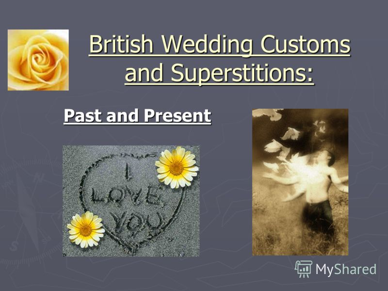British Wedding Customs and Superstitions: British Wedding Customs and Superstitions: Past and Present