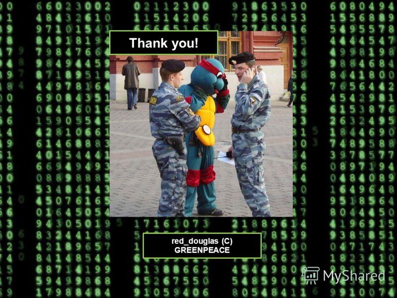 Thank you! red_douglas (C) GREENPEACE