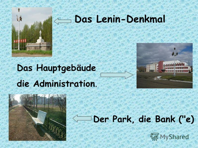 Das Lenin-Denkmal Das Hauptgebäude die Administration. Der Park, die Bank (e)