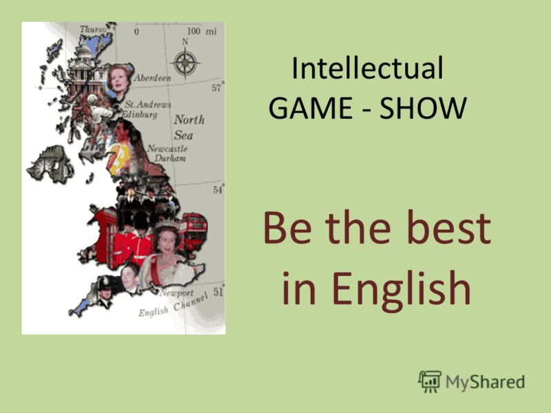 Intellectual GAME - SHOW Be the best in English