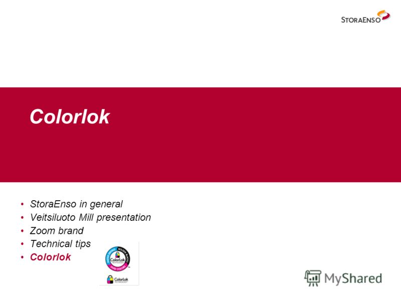 Colorlok StoraEnso in general Veitsiluoto Mill presentation Zoom brand Technical tips Colorlok