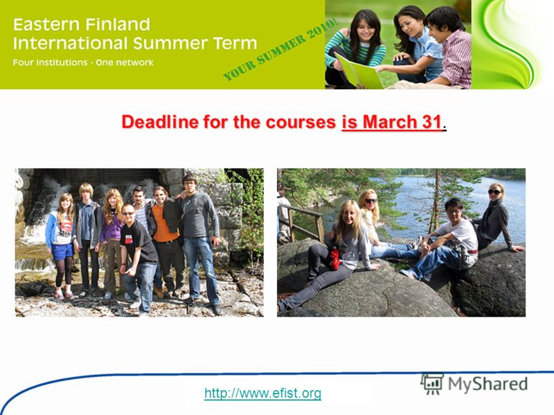 http://www.efist.org Deadline for the courses is March 31 Deadline for the courses is March 31.