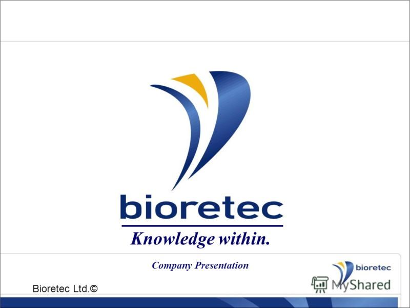 Knowledge within. Bioretec Ltd.© Company Presentation