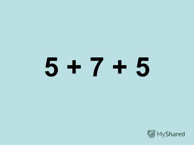 5 + 7 + 5
