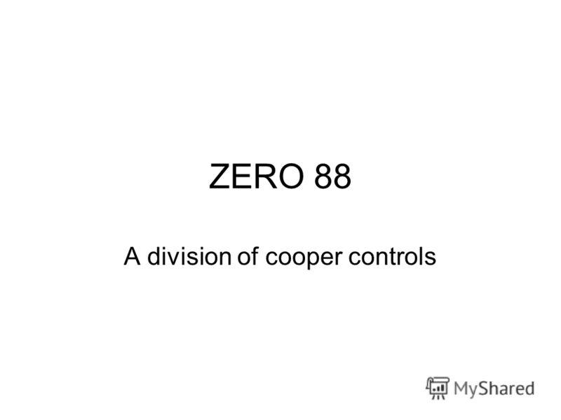 ZERO 88 A division of cooper controls