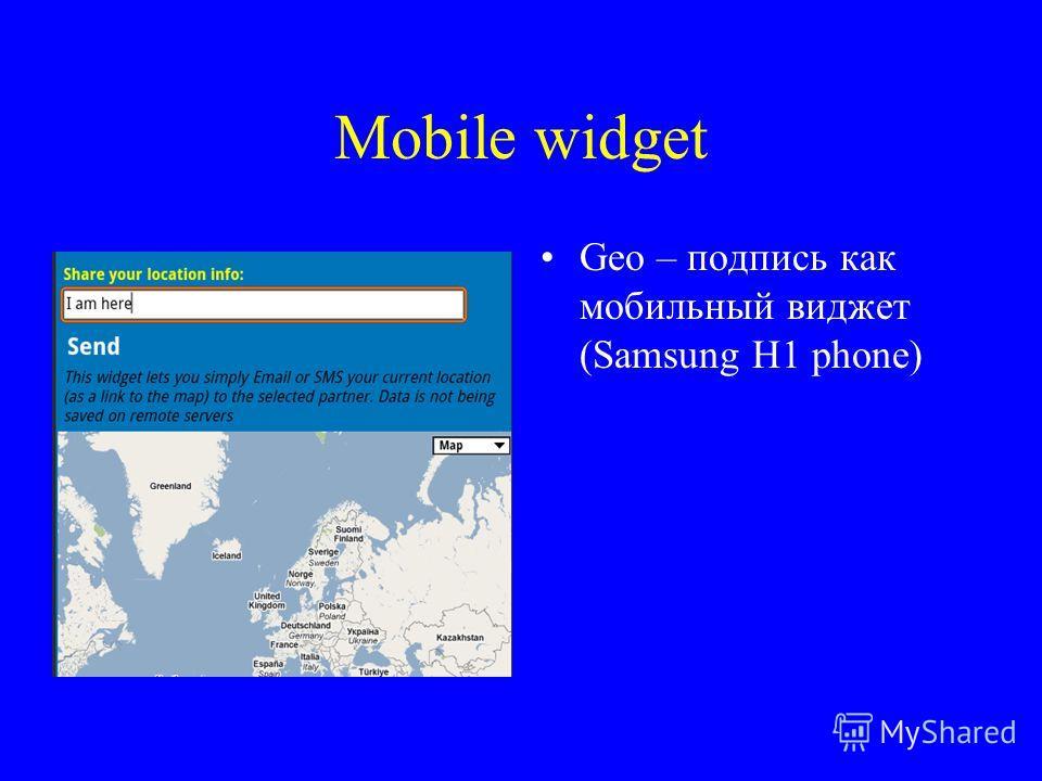 Mobile widget Geo – подпись как мобильный виджет (Samsung H1 phone)