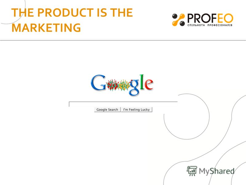 THE PRODUCT IS THE MARKETING