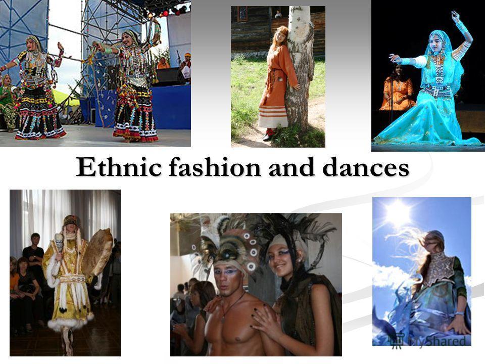 Ethnic fashion and dances