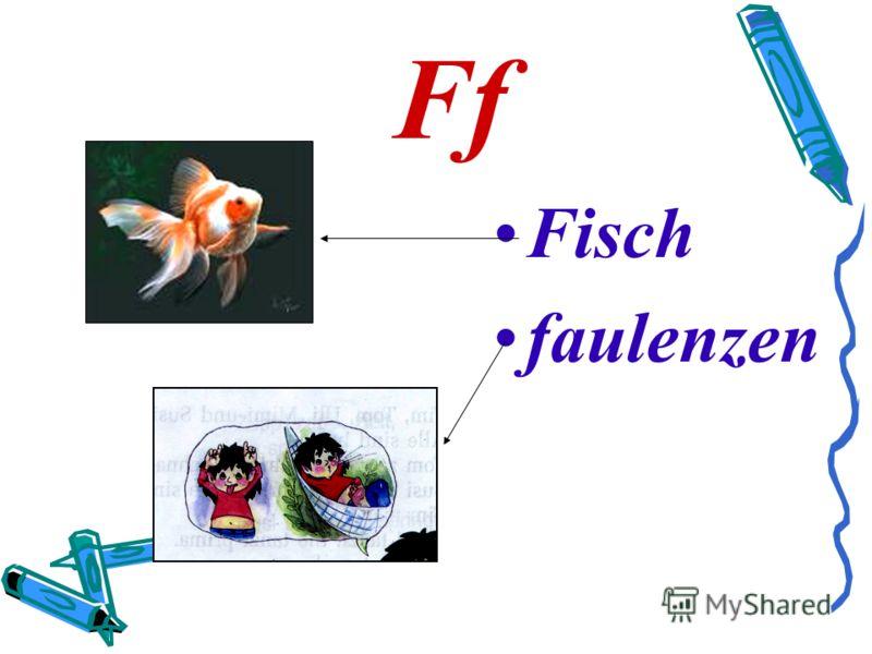 Ff Fisch faulenzen