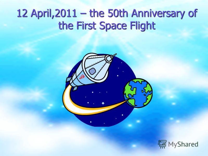 12 April,2011 – the 50th Anniversary of the First Space Flight