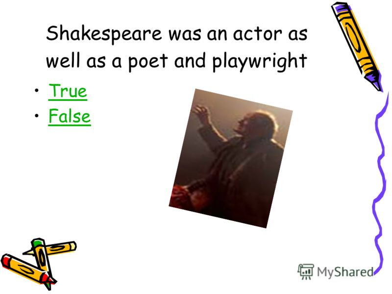 Shakespeare was born in: a) Stratford-upon- Avon.Stratford-upon- Avon. b) London.London. c) Venice.Venice. d) New York.New York
