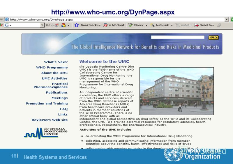 Health Systems and Services 18 | http://www.who-umc.org/DynPage.aspx