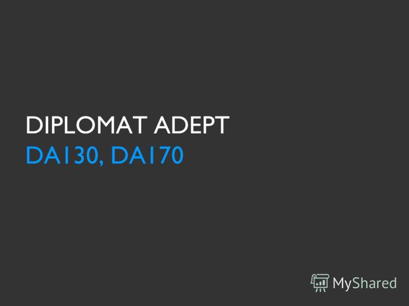 DIPLOMAT ADEPT DA130, DA170