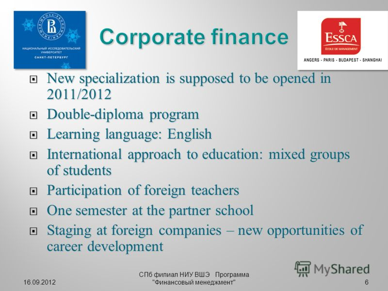 16.09.20126 New specialization is supposed to be opened in 2011/2012 New specialization is supposed to be opened in 2011/2012 Double-diploma program Double-diploma program Learning language: English Learning language: English International approach t