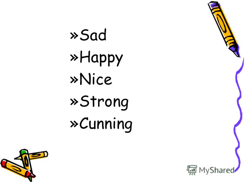 »S»Sad »H»Happy »N»Nice »S»Strong »C»Cunning