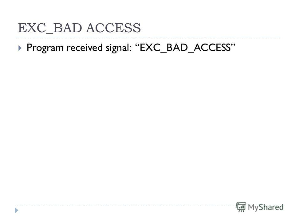 EXC_BAD ACCESS Program received signal: EXC_BAD_ACCESS