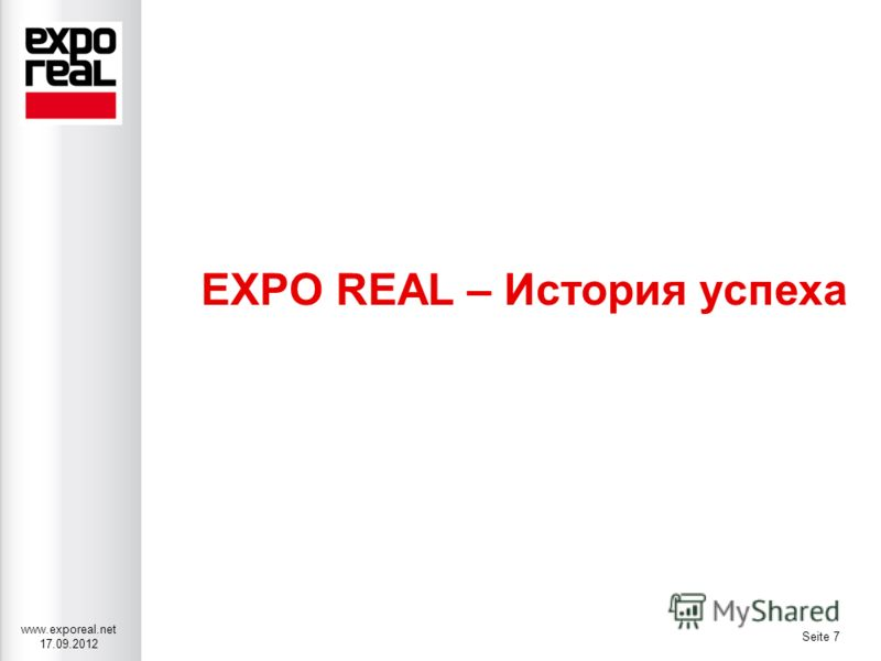 www.exporeal.net 17.09.2012 Seite 7 EXPO REAL – История успеха