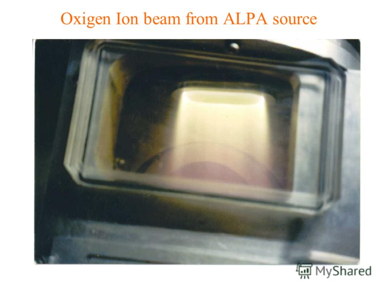 Oxigen Ion beam from ALPA source
