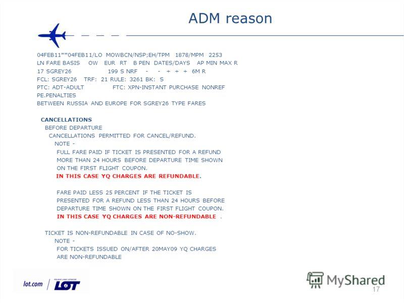 ADM reason 04FEB11**04FEB11/LO MOWBCN/NSP;EH/TPM 1878/MPM 2253 LN FARE BASIS OW EUR RT B PEN DATES/DAYS AP MIN MAX R 17 SGREY26 199 S NRF - - + + + 6M R FCL: SGREY26 TRF: 21 RULE: 3261 BK: S PTC: ADT-ADULT FTC: XPN-INSTANT PURCHASE NONREF PE.PENALTIE