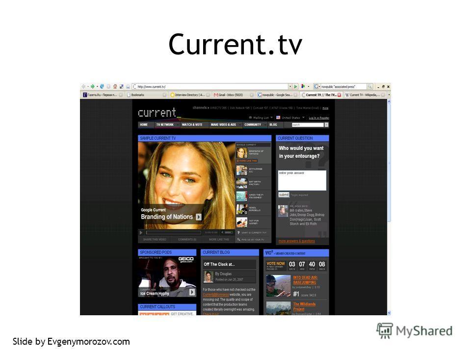 Current.tv Slide by Evgenymorozov.com