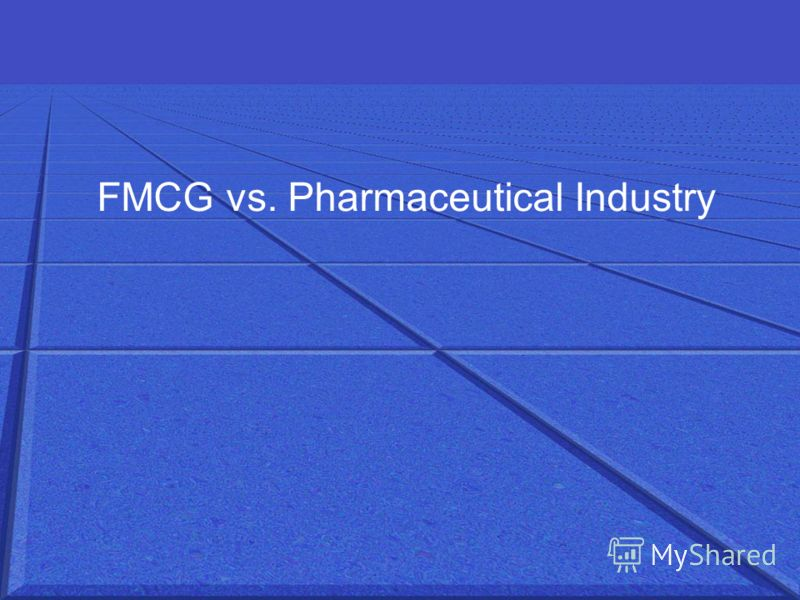 FMCG vs. Pharmaceutical Industry