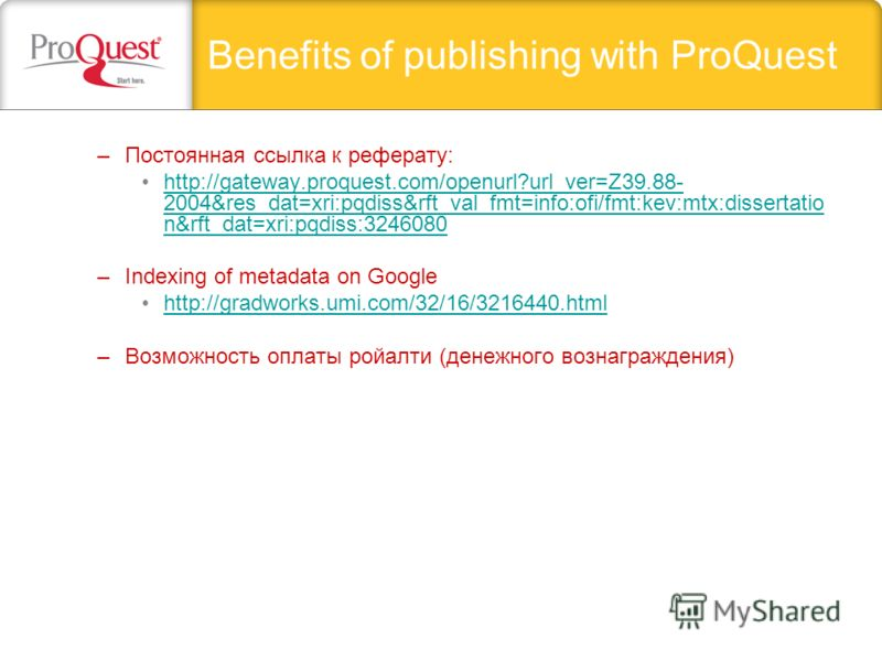 Benefits of publishing with ProQuest –Постоянная ссылка к реферату: http://gateway.proquest.com/openurl?url_ver=Z39.88- 2004&res_dat=xri:pqdiss&rft_val_fmt=info:ofi/fmt:kev:mtx:dissertatio n&rft_dat=xri:pqdiss:3246080http://gateway.proquest.com/openu
