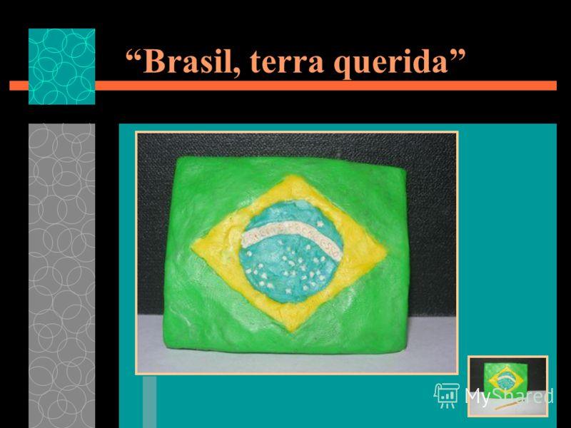 Brasil, terra querida
